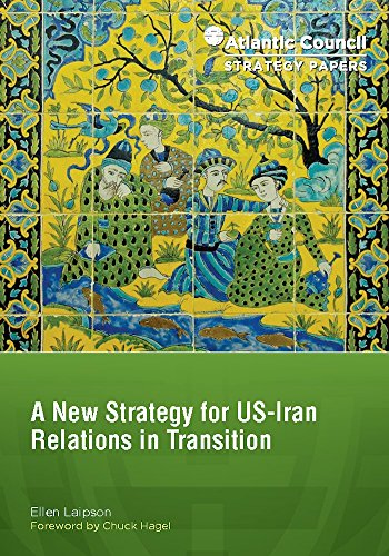 A New Strategy for US-Iran Relations in Transition (Atlantic Council Strategy Papers Book 6)