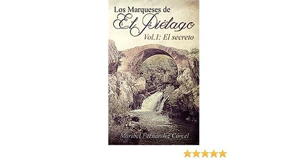 Los Marqueses de El Piélago: El secreto (Spanish Edition) - Kindle edition by Maribel Fernández Cárcel, Nerea Pérez Expósito.