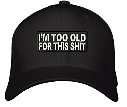 57ca7ff729a I m Too Old For This Shit Hat - Adjustable Mens Black - Funny Quote. Roll  over image to zoom in. RELATED VIDEOS  360° VIEW ...