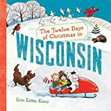 The Twelve Days of Christmas in Wisconsin (The Twelve Days of Christmas in America)