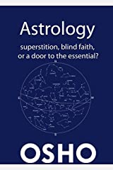 Astrology: Superstition, Blind Faith or a Door to the Essential? (OSHO Singles) Kindle Edition
