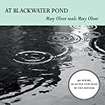 At Blackwater Pond: Mary Oliver reads Mary Oliver | Mary Oliver