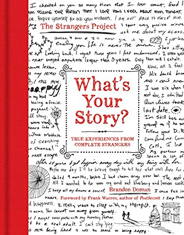 What's Your Story?: True Experiences from Complete Strangers (The Strangers Project) (Memoir Project)