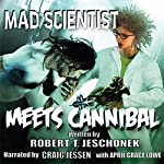 Mad Scientist Meets Cannibal: Showcase Series | Robert Jeschonek