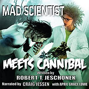 Mad Scientist Meets Cannibal Audiobook