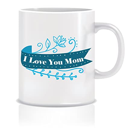 Buy Everyday Desire I Love You Mom Coffee Mug Birthday Gift For Mom Mother Mommy Mother S Day Gifts Ed622 Online At Low Prices In India Amazon In