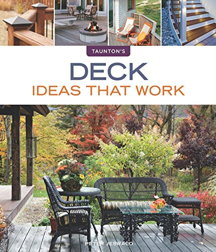 Deck Ideas that Work (Taunton's Ideas That Work)