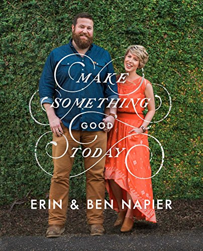 Book Cover: Make Something Good Today: A Memoir