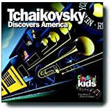 CLASSICAL KIDS/SUSAN HAMMOND-TCHAIKOVSKY DISCOVERS AMERICA