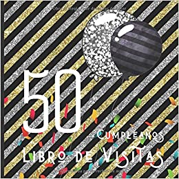 50 Cumpleaños Libro de Visitas: Feliz Celebración del 60 ...
