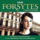 The Forsytes Concludes: BBC Radio 4 Full-Cast Dramatisation Radio/TV von John Galsworthy Gesprochen von:  full cast, Jessica Raine