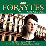 The Forsytes Concludes: BBC Radio 4 Full-Cast Dramatisation | John Galsworthy