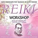 Reiki Workshop Speech by Philip Permutt Narrated by Philip Permutt
