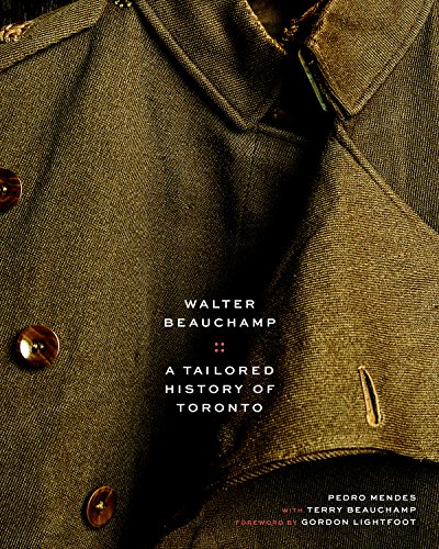 Walter Beauchamp: Tailored History of (Costumes Toronto)