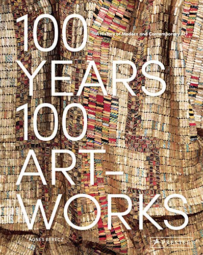 (100 Years, 100 Artworks: A History of Modern and Contemporary Art)