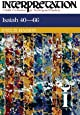 Isaiah 40-66 (Interpretation: A Bible Commentary for Teaching & Preaching)