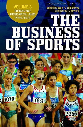 The Business of Sports: Volume 3, Bridging Research and Practice (Special Study)