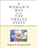 A Woman's Way through the Twelve Steps Workbook