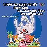 I Love to Sleep in My Own Bed (english vietnamese, bilingual vietnamese children's books, vietnamese kids book) (English Vietnamese Bilingual Collection)