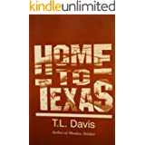 Home To Texas: A Western Adventure (The J.D. Wilkes Western Series Book 2)