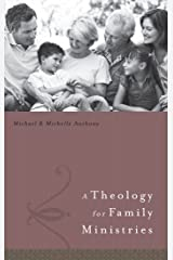A Theology for Family Ministry Kindle Edition