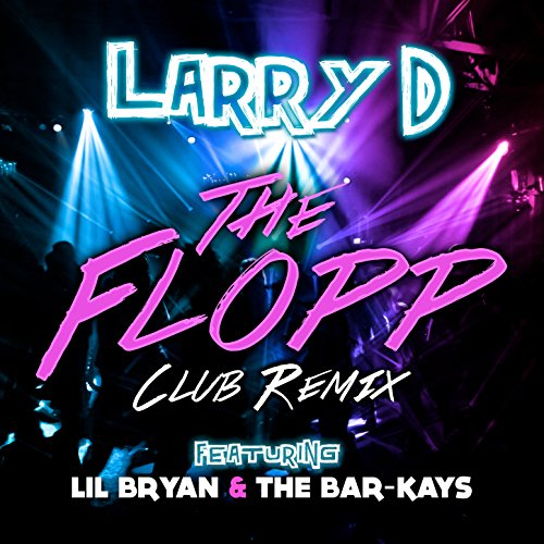 The Flopp (Extended Club Remix) [feat. Lil Bryan & The Bar-Kays] (Single Basix)