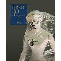 Tirelli 50: The Wardrobe of Dreams