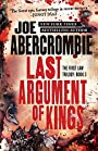 Last Argument of Kings (The First Law Trilogy)