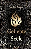 Geliebte Seele (German Edition)