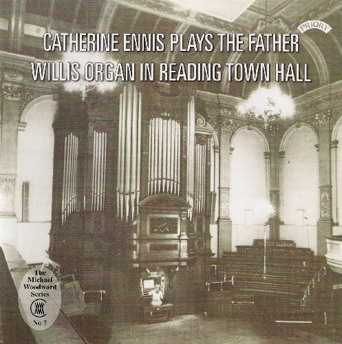 (Catherine Ennis plays the Father Willis Organ in Reading Town Hall by Catherine Ennis )