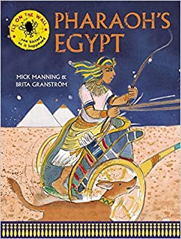 Book Pharaoh's Egypt: see history as it happened (Fly on the Wall) by Mick Manning (2015-03-15)