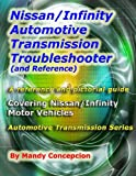 Nissan/Infinity Automotive Transmission Troubleshooter and Reference, Mandy Concepcion, 1466396555