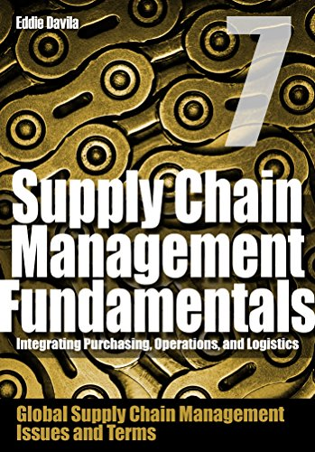 Supply Chain Management Fundamentals 7: Integrating Purchasing, Operations & Logistics: Module Seven (Supply Chain Management Fundamentals: Integrating Purchasing, Operations & Logistics) cover