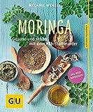 Moringa: Gesund und schön mit dem Nährstoffwunder