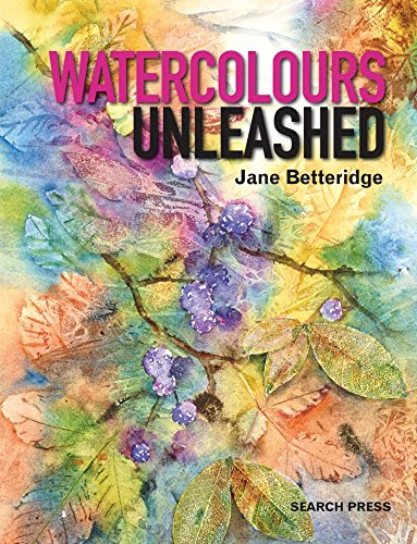 Watercolours Unleashed [Jane Betteridge] (Tapa Blanda)
