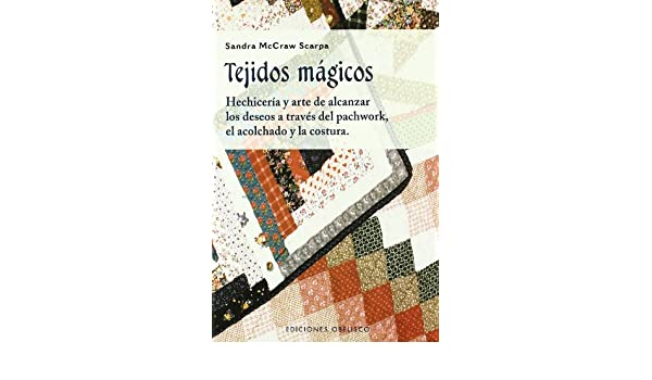 Tejidos Magicos (Spanish Edition): Sandra McCraw Scarpa: 9788477209744: Amazon.com: Books