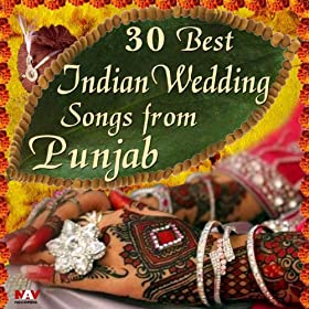 Amazon 30 Best Indian Wedding Songs From Punjab Various Artists MP3 Downloads