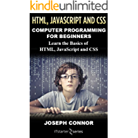 HTML5, JavaScript, & CSS: Computer Programming For Beginners: Learn The Basics Of HTML5, JavaScript, & CSS