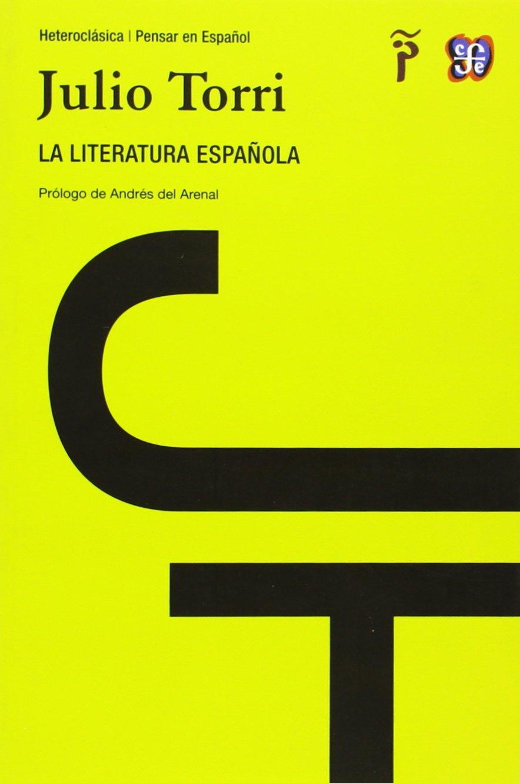 La Literatura Española (Heteroclasica / Pensar Esp): Amazon.es: Julio Torri: Libros