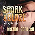 Spark & Blaze: A Guns & Hoses Novel Audiobook by Brenda Cothern Narrated by Maxwell Palmer