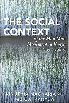 The Social Context of the Mau Mau Movement in Kenya (1952-1960)
