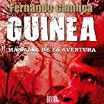 GUINEA: Más allá de la aventura [GUINEA: Beyond Adventure]   Fernando Gamboa