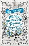 Whisky für drei alte Damen oder Wer geht hier am Stock?: Roman (Die Abendhain Romane)