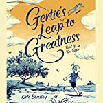 Gertie's Leap to Greatness | Kate Beasley