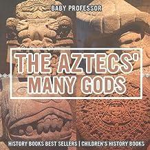 The Aztecs' Many Gods - History Books Best Sellers   Children's History Books