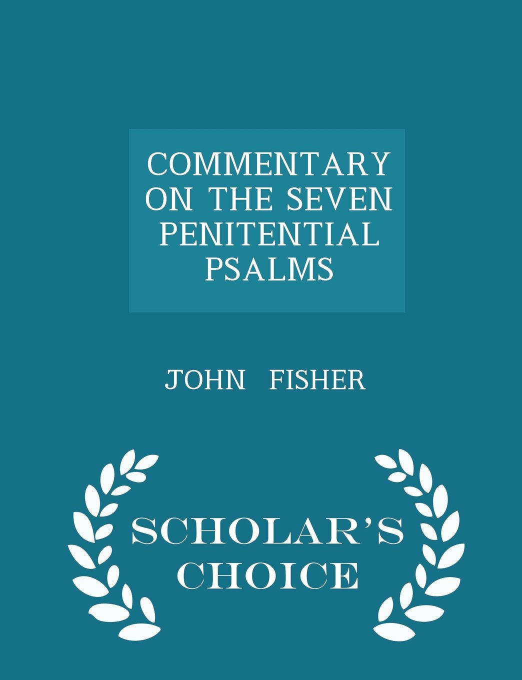 COMMENTARY ON THE SEVEN PENITENTIAL PSALMS - Scholar's Choice Edition pdf epub
