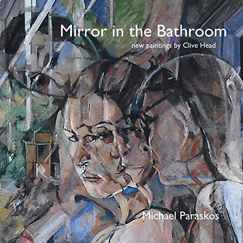 Mirror in the Bathroom: New Paintings by Clive -