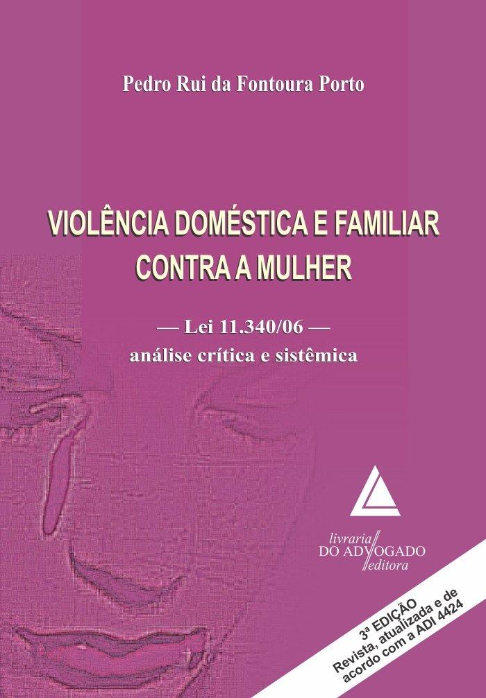 Download Violencia Domestica e Familiar Contra a Mulher - Lei 11.340 06 - Analise Critica e Sistemica PDF