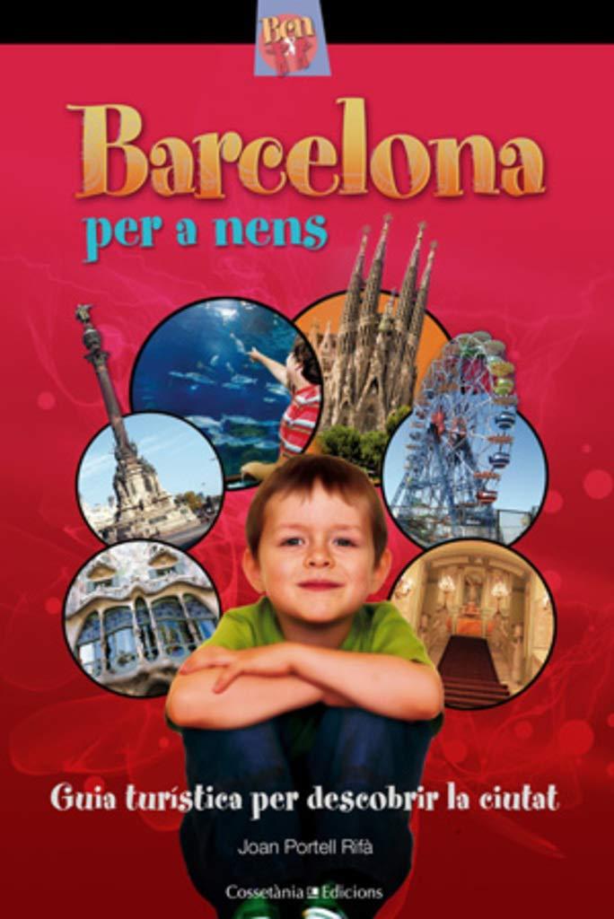 Barcelona per a nens: Guia turística per descobrir la ciutat ...