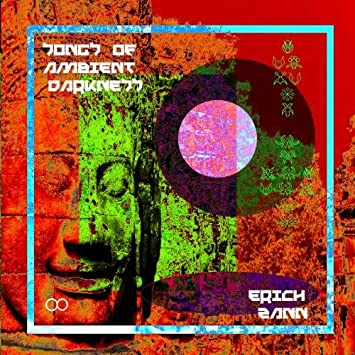 Erich Zann - Songs Of Ambient Darkness - Amazon.com Music